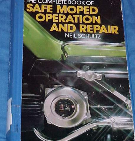 (The Complete Book of Safe Moped Operation and Repair)